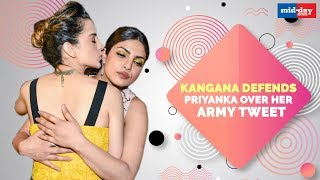 Kangana Ranaut Defends Priyanka Chopra Over Her Army Tweet