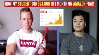 HOW MY STUDENT DID $24,000 IN 1 MONTH With Amazon FBA!! SUCCESS STORY!