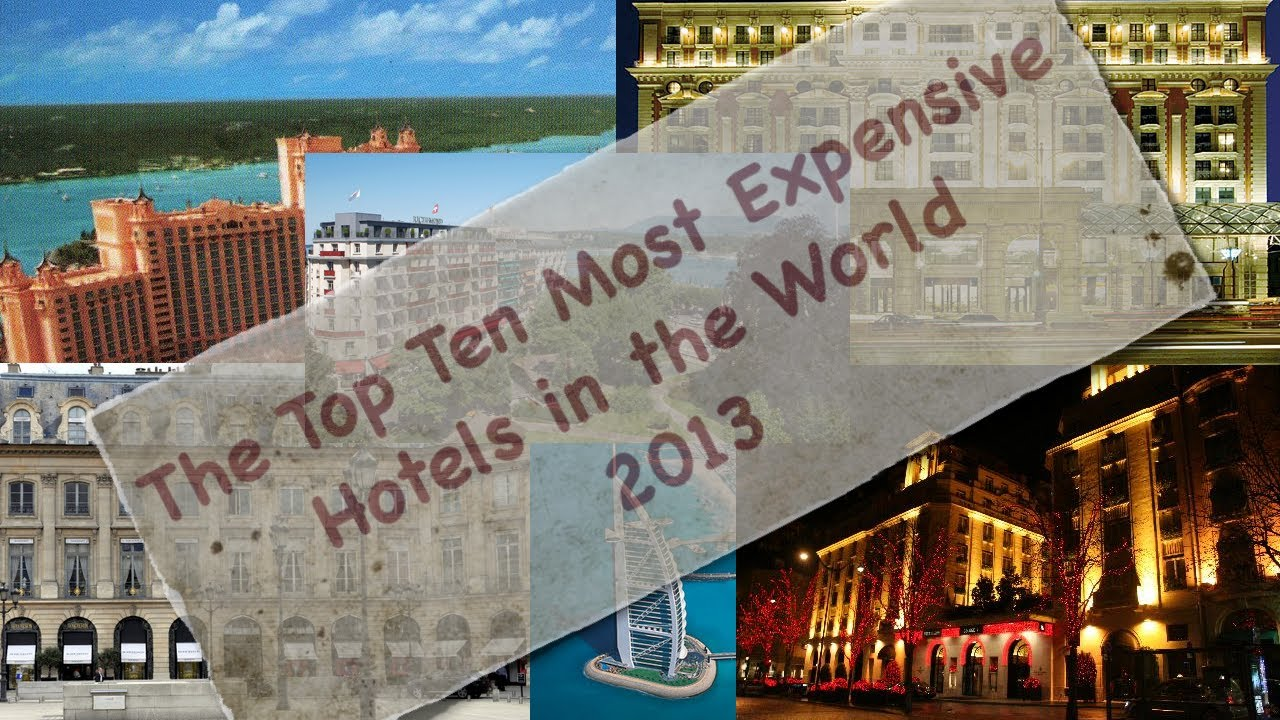 The top 10 most expensive hotels in the world 2013 youtube for The most expensive hotel in the world