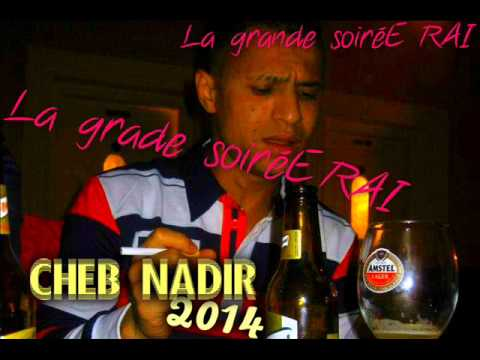 Cheb nadir live 2014 - jatni a poiL + whisky bel Coca (Exclu)