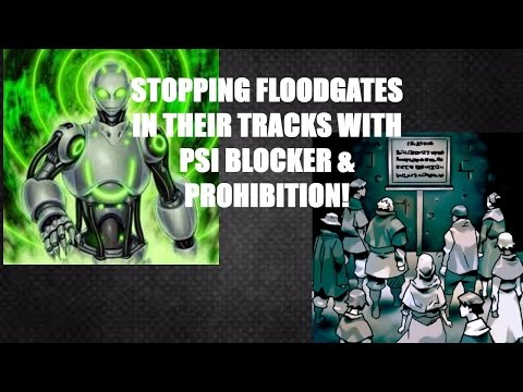 STOPPING FLOODGATES IN THEIR TRACKS WITH PSI BLOCKER & PROHIBITION!