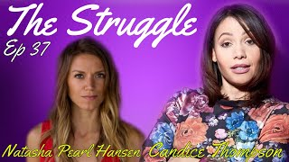 The Struggle with Candice Thompson Ep 37 Natasha Pearl Hansen - A Very Long Engagement
