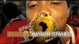 Hayâlim İstanbul   Al Jazeera Turk Belgeseli