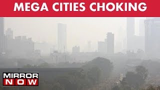 Megacities In Stranglehold Of Smog, Pollution Level Rises In Mumbai