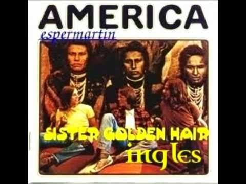 AMERICA sister golden hair ingles,español