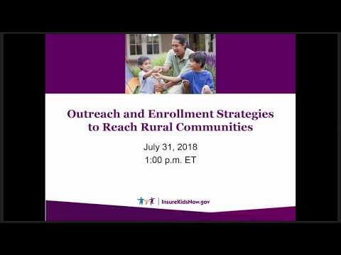 Webinar 9: Outreach And Enrollment Strategies To Reach Rural Communities (7/31/18)