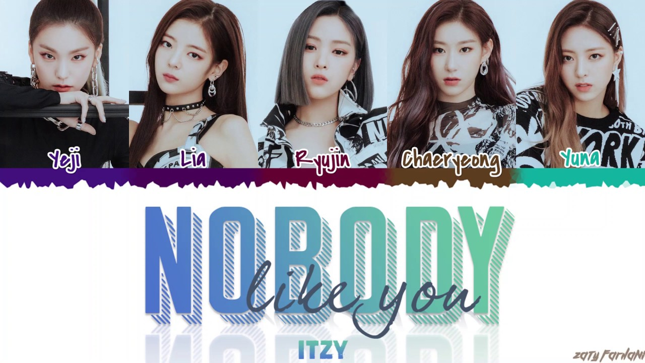 Itzy Nobody Like You Lyrics Color Coded Han Rom Eng Youtube What a wonderful song, listen, download, enjoy!. itzy nobody like you lyrics color coded han rom eng