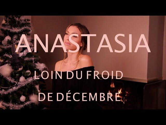 ANASTASIA - LOIN DU FROID DE DÉCEMBRE ( SARA'H COVER )