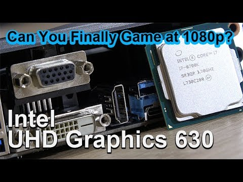 Intel UHD Graphics 630 -- Can You Finally Game at 1080p? - YouTube