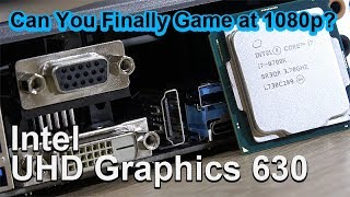 Intel UHD Graphics 630 -- Can You Finally Game at 1080p?