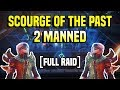 2 Man Scourge of the Past Full Raid | Destiny 2
