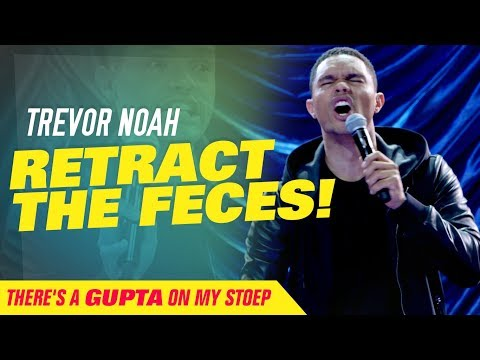 'Retract The Feces' - Trevor Noah - (There's A Gupta On My Stoep)