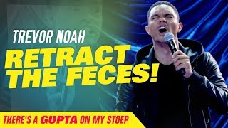 """Retract The Feces"" - Trevor Noah - (There's A Gupta On My Stoep)"