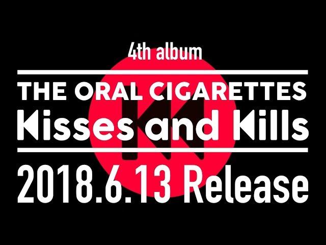 THE ORAL CIGARETTES「Kisses and Kills」Trailer  -4th AL「Kisses and Kills」6/13 Release-