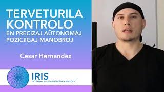 Terveturila Kontrolo en Precizaj Aŭtonomaj Poziciigaj Manobroj - Cesar Hernandez - IRIS