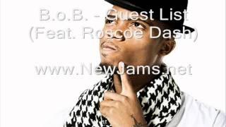 B.o.B. - Guest List (Feat. Roscoe Dash) New Song 2011