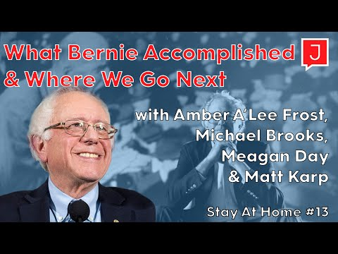 What Bernie Accomplished & Where We Go Next With Amber Frost, Michael Brooks, Meagan Day & Matt Karp