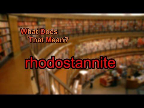 What does rhodostannite mean?