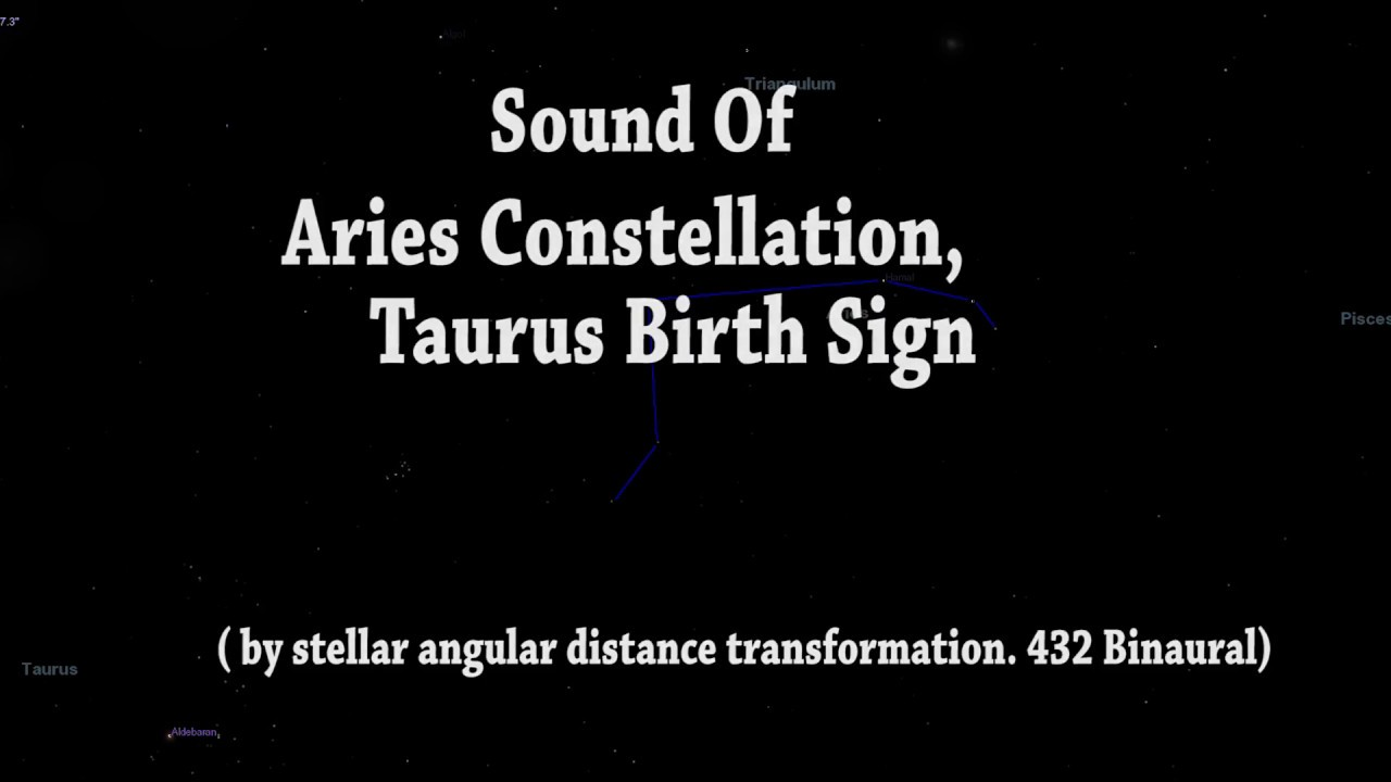 Sound Of Taurus Birth Sign / Aries Constellation (By Stellar Angular  Distance 432 Binaural )