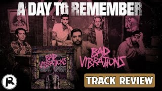 A Day To Remember - Bad Vibrations   Track Review