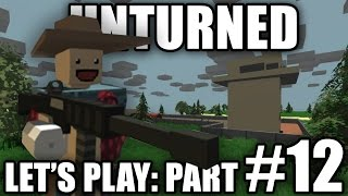Unturned 3.0 Let's Play Part #12 - Mega Zombie Surprise