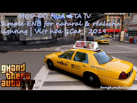 [HD]How To Install Mod GTA IV Simple ENB For Natural & Realistic Lighting | Việt Hóa | Car | 2019