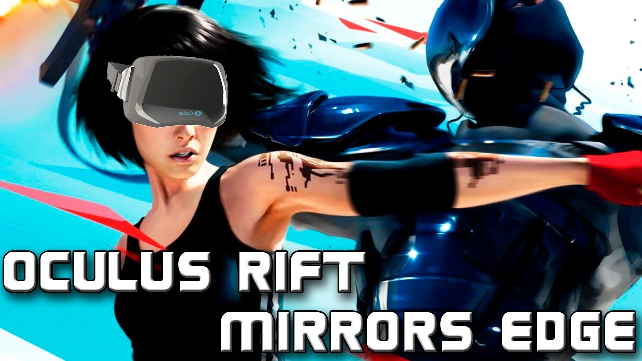 ПАРКУР + OCULUS RIFT = ОГОНЬ! [Mirror's Edge] - YouTube