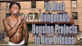 10 Most Notorious Housing Projects In New Orleans (Louisiana)