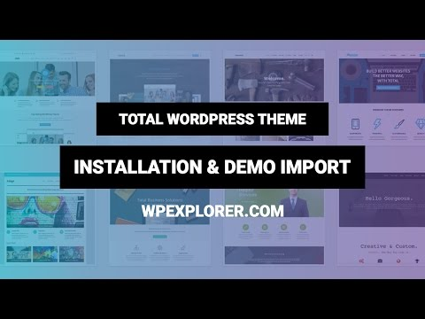 Total WordPress Theme Installation, Demo Import & Quick Overview