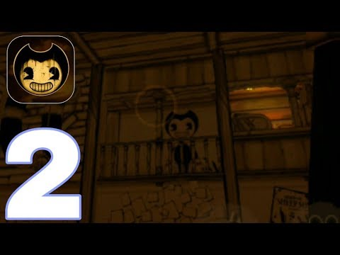 Bendy and the Ink Machine - Chapter 2 - GamePlay Walkthrough PART 5 (Android iOS)
