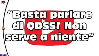"""""""Basta parlare di QDSS"""" - Delucidazioni prima di voltare pagina..."""