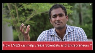 How LMES can help create Scientists and Entrepreneurs?