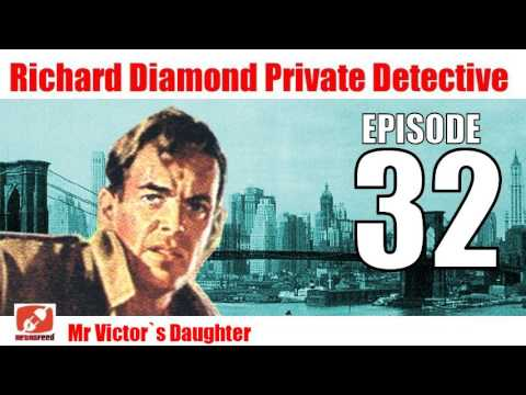 Richard Diamond Private Detective - 32 - Mr Victor's Daughter - Old Time Radio Show