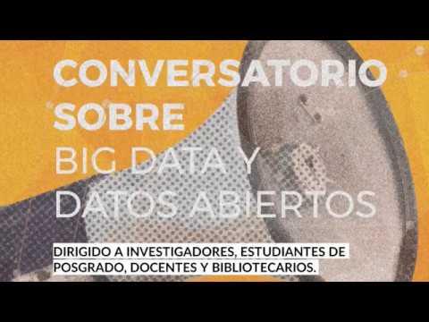 Conversatorio sobre BIG DATA y DATOS ABIERTOS [versión completa]