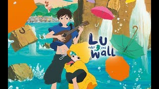 Lu Over The Wall - Review & Discussion
