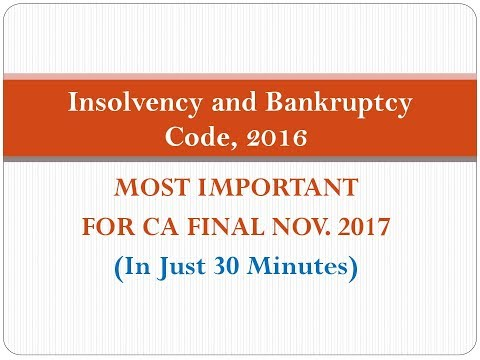 CA FINAL-Insolvency and Bankruptcy Code, 2016 NOV 2017 & ONWARD