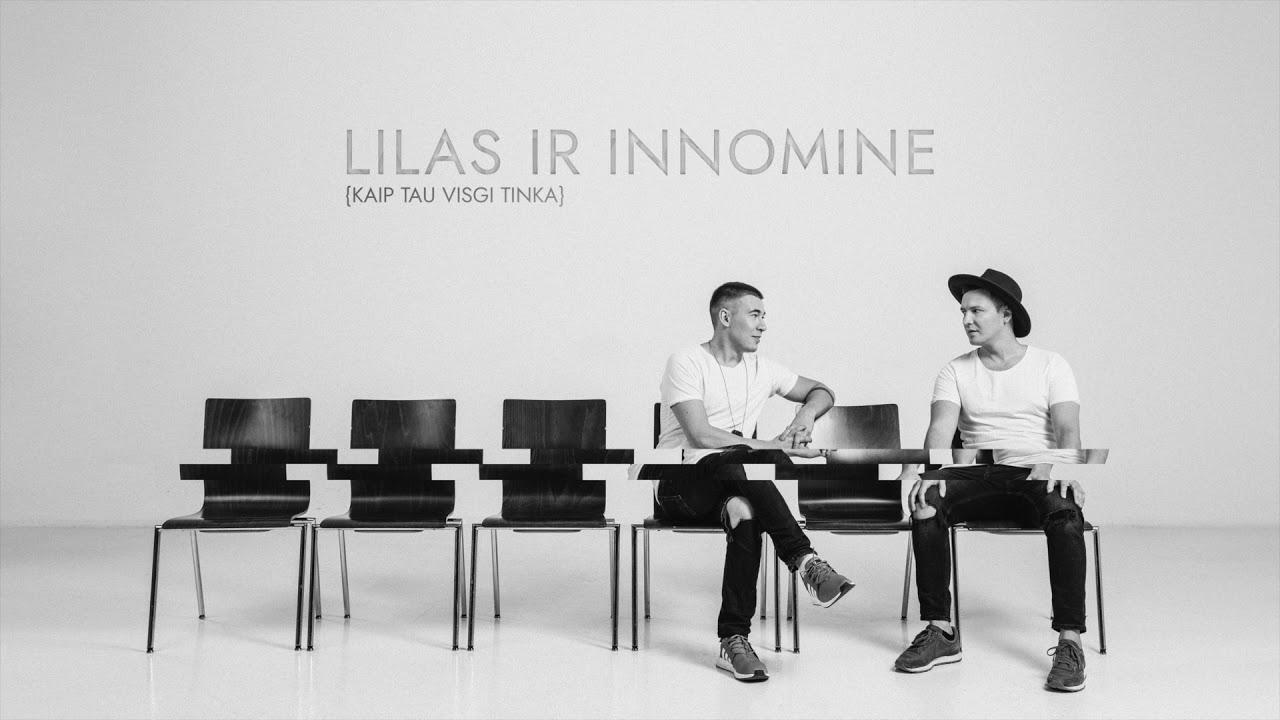 Lilas ir Innomine - Kaip tau visgi tinka