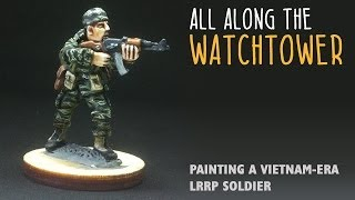 All along the watchtower: painting a Vietnam-era LRRP soldier