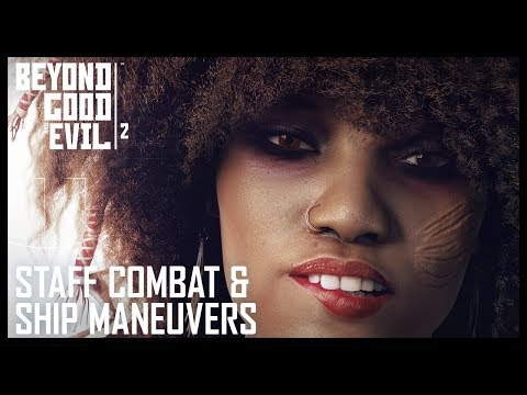 Beyond Good and Evil 2: Staff Combat and Ship Maneuvers Gameplay | UbiBlog | Ubisoft [NA]