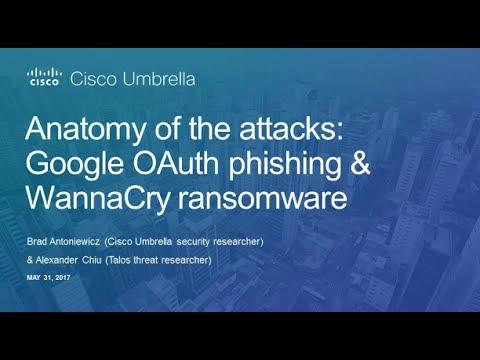 Anatomy of the attacks: WannaCry ransomware & Google OAuth phishing