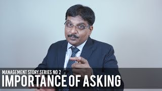 MANAGEMENT STORY SERIES NO. 2 - IMPORTANCE OF ASKING