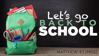Let's Go Back To School | Dr. E. Dewey Smith | Matthew 4:1 (MSG)