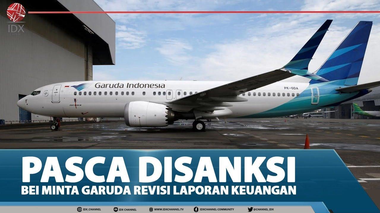 Pasca Disanksi Bei Minta Garuda Revisi Laporan Keuangan Idx Channel