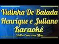 VIDINHA DE BALADA - Henrique e Juliano - Karaokê ( Violão cover com cifra )