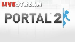 Portal 2: Episode 1 | Live Stream