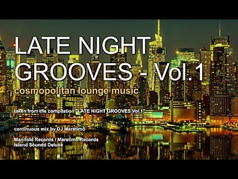 DJ Maretimo -  Late Night Grooves Vol.1 (Full Album) 2 Hours, HD, Continuous Mix, Lounge Music
