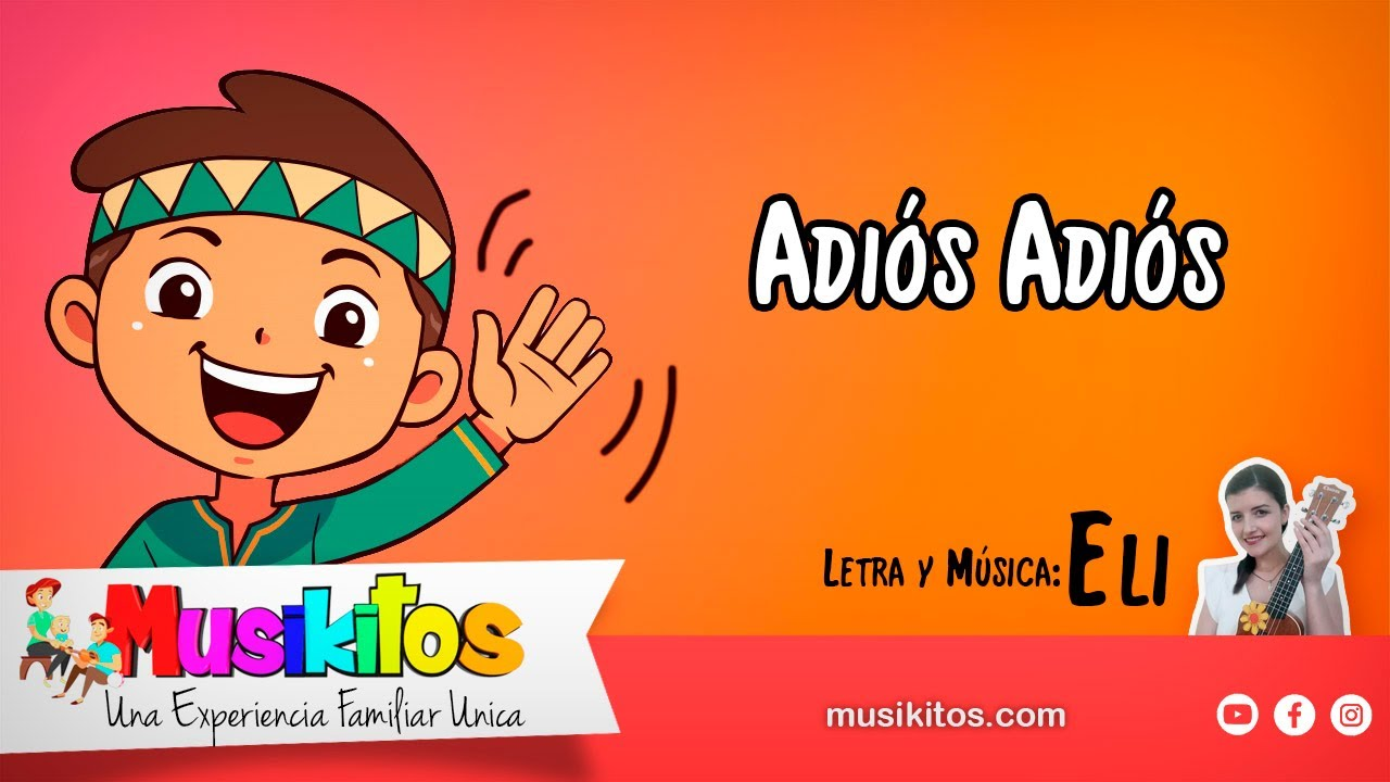 Cancion De Despedida Musica Infantil Youtube