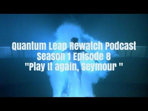 "Download Quantum Leap Rewatch Podcast: Season 1 Episode 8 ""Play It Again, Seymour"""