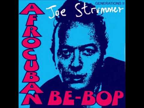 Joe Strummer   Afro Cuban Be Bop   Generations II Full Album