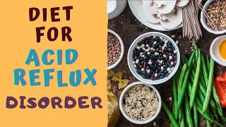 DIET FOR ACID REḞLUX DISORDER -5 BEST & 5 WORST Foods for Acidity